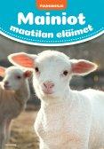 Mainiot maatilan eläimet